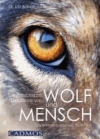 Die gemeinsame Geschichte von Wolf und Mensch - Von Wolfsmenschen und Werwölfen.