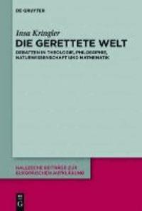 Die Gerettete Welt - Die Rezeption des Cambridger Platonismus in der europäischen Aufklärung des 18. Jahrhunderts.