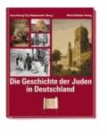 Die Geschichte der Juden in Deutschland.