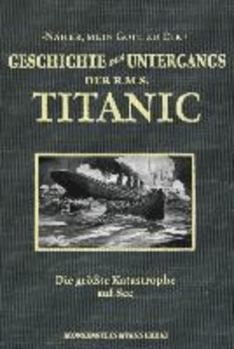 Die Geschichte des Untergangs der RMS Titanic - Die größte Katastrophe auf See.