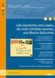 »Die Geschichte vom Löwen, der nicht schreiben konnte« von Martin Baltscheit - Ideen und Materialien zum Einsatz des Bilderbuchs in Kindergarten und Grundschule. Mit Kopiervorlagen. Lesen - Verstehen - Lernen.