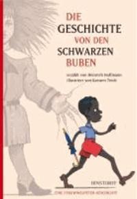 Die Geschichte von den schwarzen Buben - Eine Struwwelpeter-Geschichte.