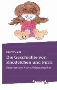 Die Geschichte von Knödelchen und Pürri - Eine lustige Kartoffelgeschichte.