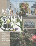 Die Gestalten Verlag - My green city - Back to Nature with Attitude and Style.