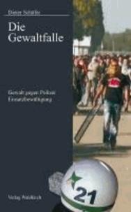 Die Gewaltfalle - Gewalt gegen Polizei - Einsatzbewältigung.