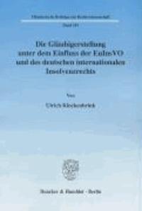 Die Gläubigerstellung unter dem Einfluss der EuInsVO und des deutschen internationalen Insolvenzrechts.