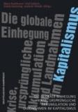 Die globale Einhegung - Krise, ursprüngliche Akkumulation und Landnahmen im Kapitalismus.