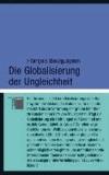 Die Globalisierung der Ungleichheit.