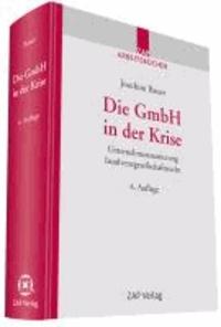 Die GmbH in der Krise - Rechtsfragen der Unternehmenssanierung der Unternehmenssanierung Insolvenzgesellschaftsrecht.