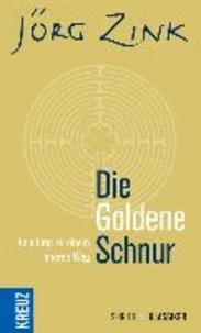 Die Goldene Schnur - Anleitung zu einem inneren Weg.