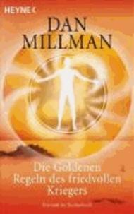 Die Goldenen Regeln des friedvollen Kriegers - Ein praktisches Handbuch.