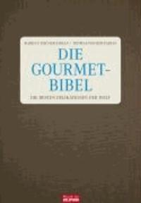 Die Gourmet-Bibel - Die besten Delikatessen der Welt.