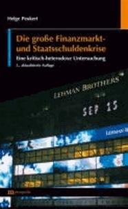 Die große Finanzmarkt- und Staatsschuldenkrise - Eine kritisch-heterodoxe Untersuchung.