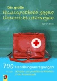 Die große Hausapotheke gegen Unterrichtsstörungen - 700 Handlungsanregungen für mehr Disziplin und produktives Arbeiten in der Grundschule.