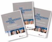 Die Handwerker-Fibel Band 1-3 - Zur Vorbereitung auf die Meisterprüfung.