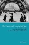 Die Hauptstadt Lateinamerikas - Eine Geschichte der Lateinamerikaner im Paris der Dritten Republik (1870-1940).