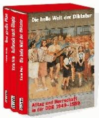 Die heile Welt der Diktatur - Alltag und Herrschaft in der DDR 1949-1989.