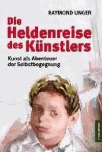Die Heldenreise des Künstlers - Kunst als Abenteuer der Selbstbegegnung.