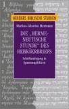 """Die """"hermeneutische Stunde"""" des Hebräerbriefs - Schriftauslegung in Spannungsfeldern."""