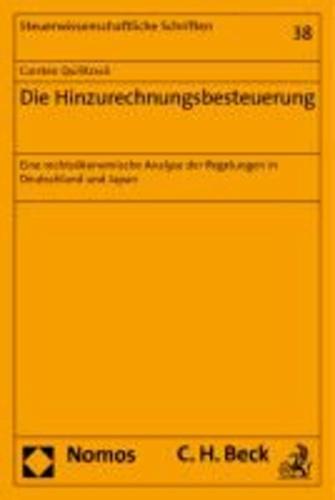 Die Hinzurechnungsbesteuerung - Eine rechtsökonomische Analyse der Regelungen in Deutschland und Japan.