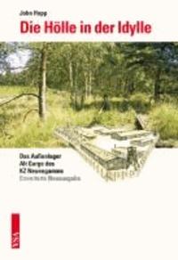 Die Hölle in der Idylle - Das Außenlager Alt Garge des Konzentrationslagers Neuengamme.