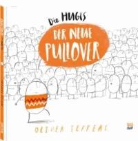 Die Hugis - Der neue Pullover.
