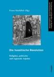 Die hussitische Revolution - Religiöse, politische und regionale Aspekte.
