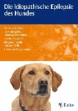 Die idiopathische Epilepsie des Hundes.