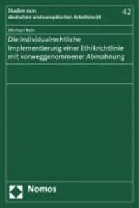 Die individualrechtliche Implementierung einer Ethikrichtlinie mit vorweggenommener Abmahnung.