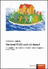 Die Insel FLEX und wir darauf - Eine qualitative Untersuchung zur Flexiblen Schuleingangsphase in Brandenburg.