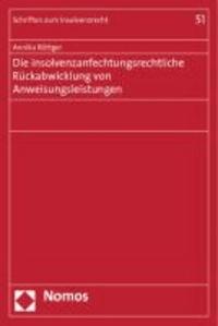 Die insolvenzanfechtungsrechtliche Rückabwicklung von Anweisungsleistungen.
