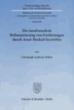 Die insolvenzfeste Refinanzierung von Forderungen durch Asset-Backed Securities - Eine Untersuchung der Grundlagen der True Sale-Verbriefung.