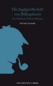 Die Jagdgesellschaft von Billingshurst - Ein Sherlock Holmes Roman.