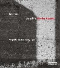 Die Jahre mit der Kamera - Fotografien aus Berlin 1964-1966.