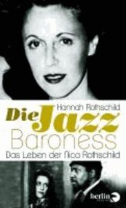 Die Jazz-Baroness - Das Leben der Nica Rothschild.