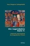 Die Jugendjahre Karls V. - Erziehung und Lebenswelt des burgundischen Prinzen.