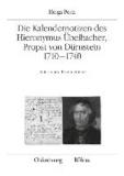 Die Kalendernotizen des Hieronymus Übelbacher, Propst von Dürnstein 1710-1740 - Edition und Kommentare.