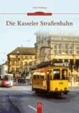 Die Kasseler Straßenbahn.
