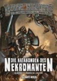 Die Katakomben des Nekromanten - Ein Dungeonslayers Abenteuer für Charaktere der 5. bis 8. Stufe.