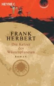 Die Ketzer des Wüstenplaneten - Der Wüstenplanet. Fünfter Roman.