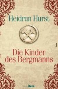 Die Kinder des Bergmanns - Ein Roman aus dem 30jährigen Krieg.
