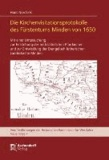 Die Kirchenvisitationsprotokolle des Fürstentums Minden von 1650 - Mit einer Untersuchung zur Entstehung der mittelalterlichen Pfarrkirchen und zur Entwicklung der Evangelisch-lutherischen Landeskirche Minden.