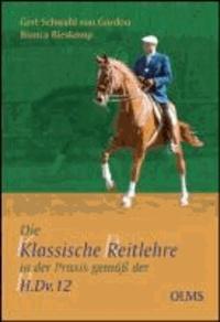 Die klassische Reitlehre in der Praxis gemäß der H.Dv.12.