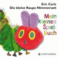Die kleine Raupe Nimmersatt  - Mein kleines Spielbuch.