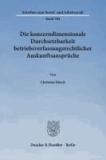 Die konzerndimensionale Durchsetzbarkeit betriebsverfassungsrechtlicher Auskunftsansprüche.