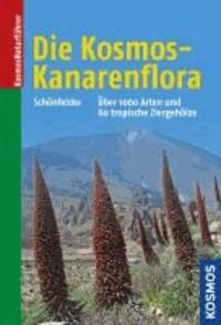 Die Kosmos-Kanarenflora - Über 1000 Arten der Kanarenflora und 60 tropische Ziergehölze.