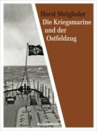 Die Kriegsmarine und der Ostfeldzug.