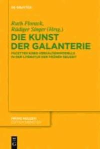 Die Kunst der Galanterie - Facetten eines Verhaltensmodells in der Literatur der Frühen Neuzeit.
