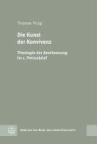 Die Kunst der Konvivenz - Theologie der Anerkennung im 1. Petrusbrief.