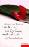Die Kunst des Qi Gong und Tai Chi - Alte Wege neu beschreiten.